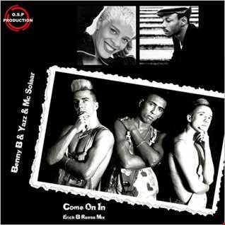 Benny B & Yazz & Mc Solaar - Come On In (Erick B Ragga Mix)