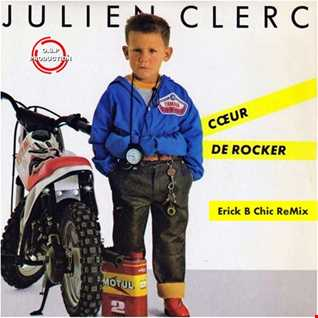 Julien Clerc - Coeur De Rocker (Erick B Chic Remix)