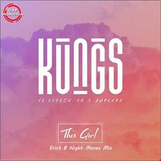 Kungs & Cookin' On 3 Burners - This Girl (Erick B Night Moves Mix)