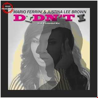Mario Ferrini & Justina Lee Brown - Didn't I (Erick B Extended Mix)
