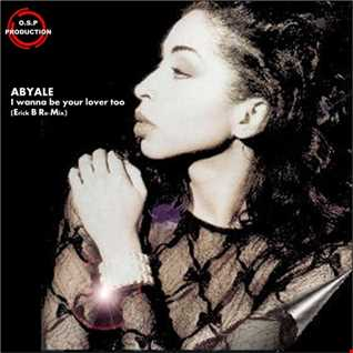 Abyale - I Wanna Be Your Lover Too (Erick B Re-Mix)
