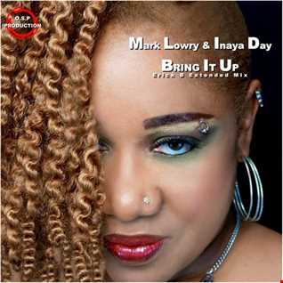Mark Lowry & Inaya Day - Bring It Up ( Erick B Extended Mix )
