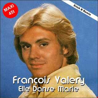 Francois Valery - Elle Danse Marie (Erick B Re-édit Mix)