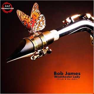 Bob James - Westchester Lady (Erick B Re-Edit Mix)