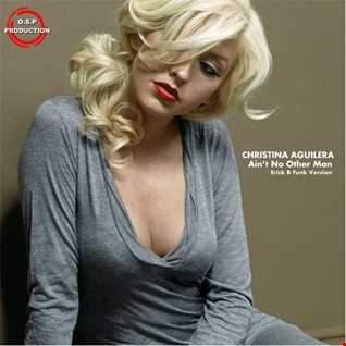 Christina Aguilera - Ain't No Other Man (Erick B Funk Version)