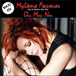 Mylene Farmer - Oui Mais Non (Erick B Electro Club Mix)