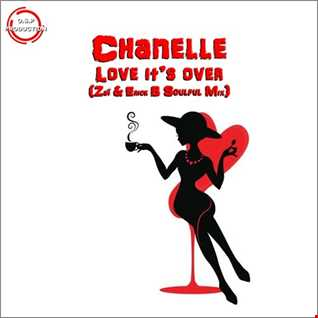 Chanelle - Love It's Over (Zaï & Erick B Soulful Mix)