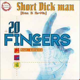 20 Fingers & Gillette - Short Dick Man (Erick B Re-Mix)