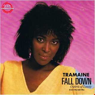 Tramaine - Fall Down (Erick B Re-Edit Mix)