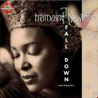 Tramaine - Fall Down (Erick B Deep Mix)
