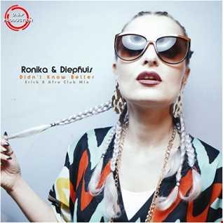 Ronika & Diephuis - Didn't Know Better ( Erick B Afro Club Mix )