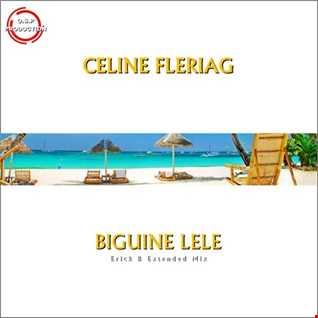 Celine Fleriag - Biguine Lele (Erick B Extended Mix)
