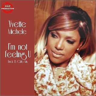 Yvette Michele - I'm Not Feeling You (Erick B Club Mix)