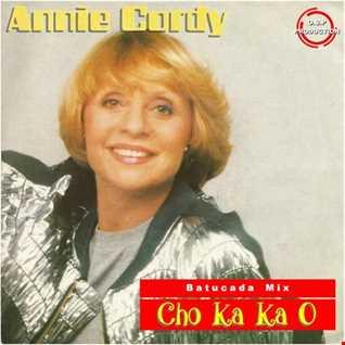 Annie Cordy - Cho Ka Ka O (Erick B Batucada Mix)