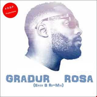 Gradur - Rosa (Erick B Re Mix Version)