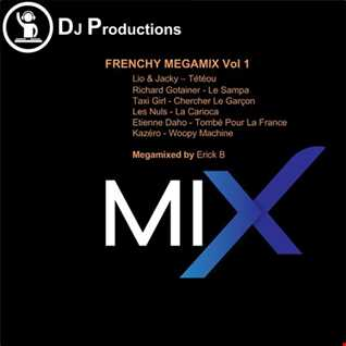 Erick B - Frenchy Megamix 01