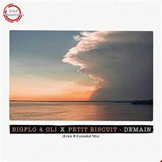 Bigflo & Oli & Petit Biscuit - Demain (Erick B Extended Mix)