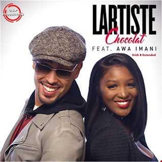 Lartiste & Awa Imani - Chocolat (Erick B Extended Mix)