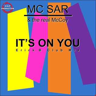Mc Sar & The Real Mccoy - It's On You (Erick B Club Mix)