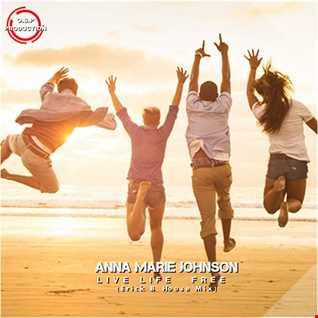 Anna Marie Johnson - Live Life Free (Erick B House Mix)