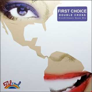 First Choice - Double Cross (Erick B Classic House Mix)
