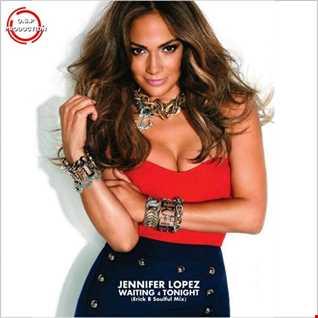 Jennifer Lopez - Waiting For Tonight (Erick B Soulful Mix)
