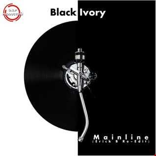 Black Ivory - Mainline (Erick B Re Edit Version)
