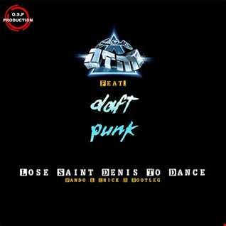 Daft Punk Vs Ntm - Lose Saint Denis To Dance (Nando & Erick B Bootleg)