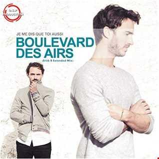 Boulevard Des Airs - Je Me Dis Que Toi Aussi (Erick B Extended Mix)