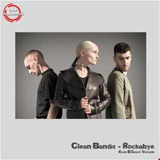 Clean Bandit - Rockabye (Erick B Disco Mix)