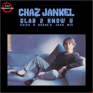 Chaz Jankel - Glad To Know You (Erick B House's Jack Mix)