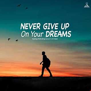 Never Give Up On Your Dreams   End Of Lockdown Soulful House Mix