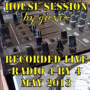 gievix house session - live on radio 4by4 - May'2013 - with video