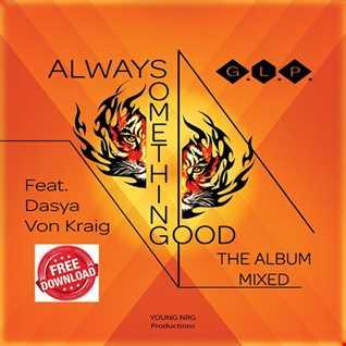 GLP - Always Something Good - Album Mixed