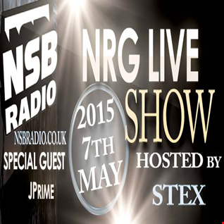 2015, 7th May - NRG Live Show - NSB Radio - Stex & Jprime Dj Set first part