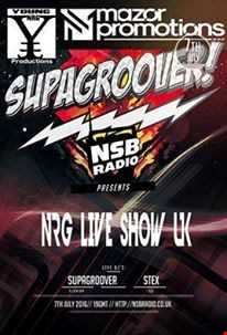 NRG Live Show UK  - NSB Radio- 7 july 16   Supagroover and Stex Mix
