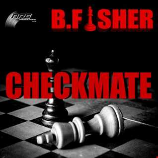 B Fisher   Checkmate (Club Mix)