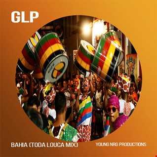 GLP  -  Bahia -  Toda Louca Mix