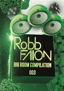 Robb Fallon - Big Room House Compilation 003