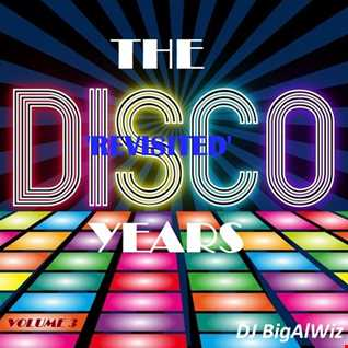 The Disco Years 'Revisited' Volume 3