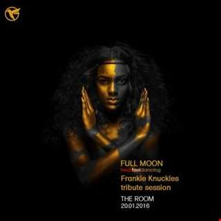 FULL MOON Frankie Knuckles tribute session THE ROOM 20.01.2016