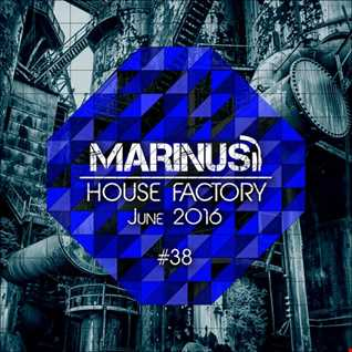 Marinus - House Factory | June 2016