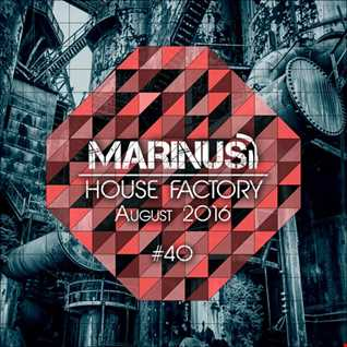 Marinus - House Factory | August 2016