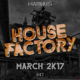 Marinus - House Factory | March 2017