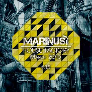 Marinus - House Factory | March 2016