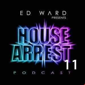 Ed Ward Presents House Arrest 11
