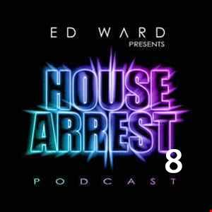 Ed Ward Presents House Arrest 8