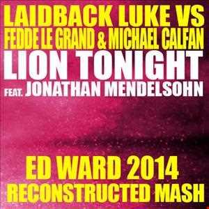 Laidback Luke v. Fedde le Grand & Michael Calfan - Lion Tonight (Ed Ward 2014 Mash)
