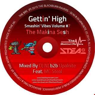 NJ b2b Upalnite Feat. MC Steal - Gettin High Smashin Vibes Vol #7 - The Makina Sesh