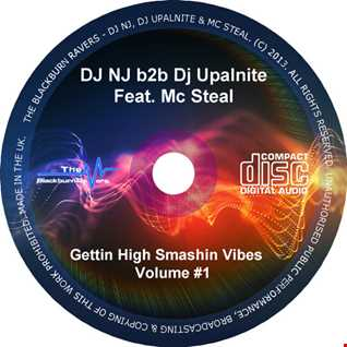 DJ NJ b2b Upalnite Feat. MC Steal - Gettin High Smashin Vibes Vol #1 - D/L in description